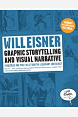Graphic Storytelling and Visual Narrative: Principles and Practices from the Legendary Cartoonist (Will Eisner Instructional Books Book 0) Kindle Edition
