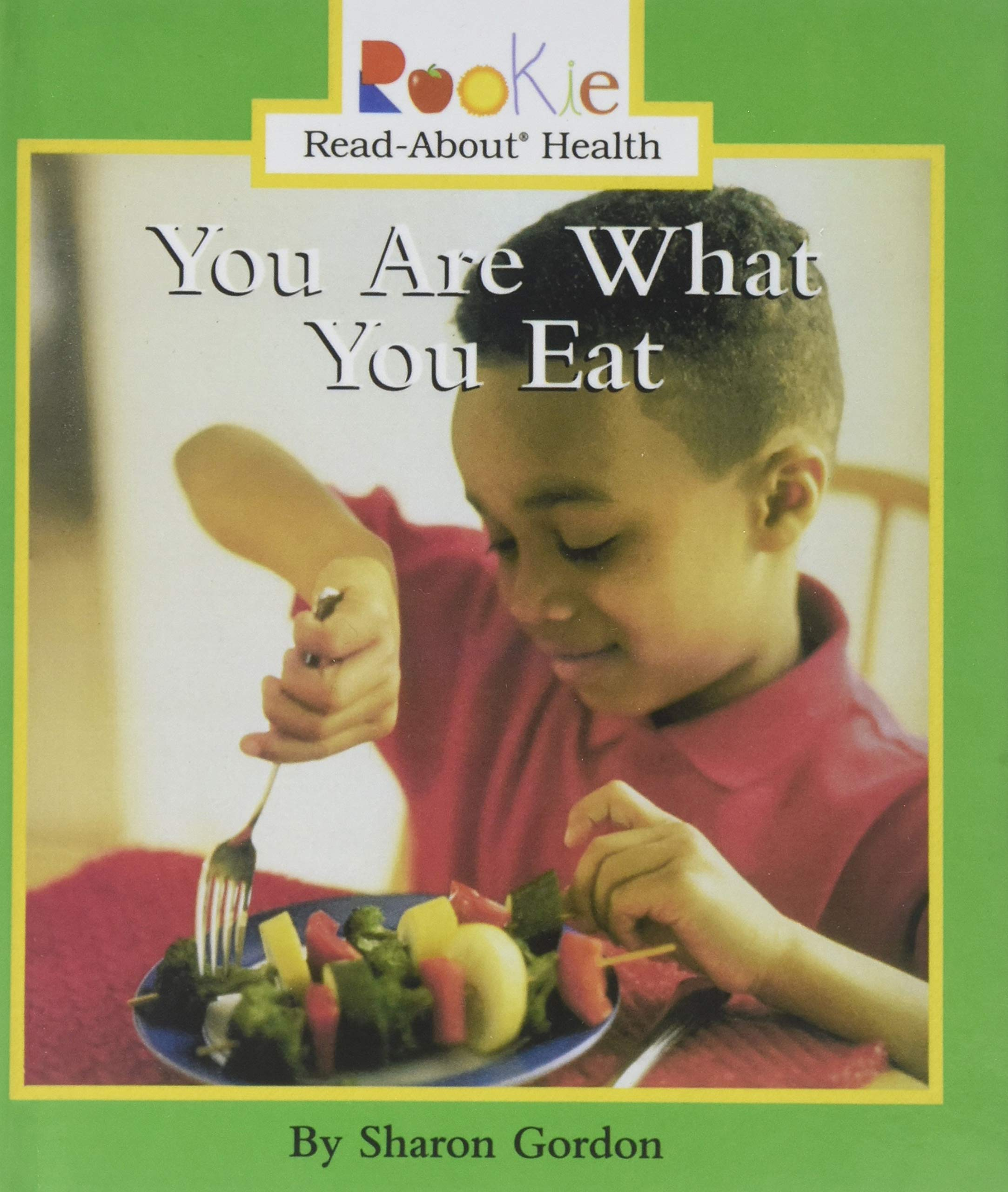 You Are What You Eat (Rookie Read-About Health (Paperback))