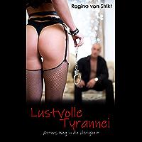 Lustvolle Tyrannei: Antons Weg in die Hörigkeit (German Edition)
