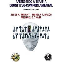 Aprendendo a Terapia Cognitivo-Comportamental: Um Guia Ilustrado