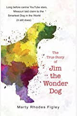 The True Story of Jim the Wonder Dog Hardcover