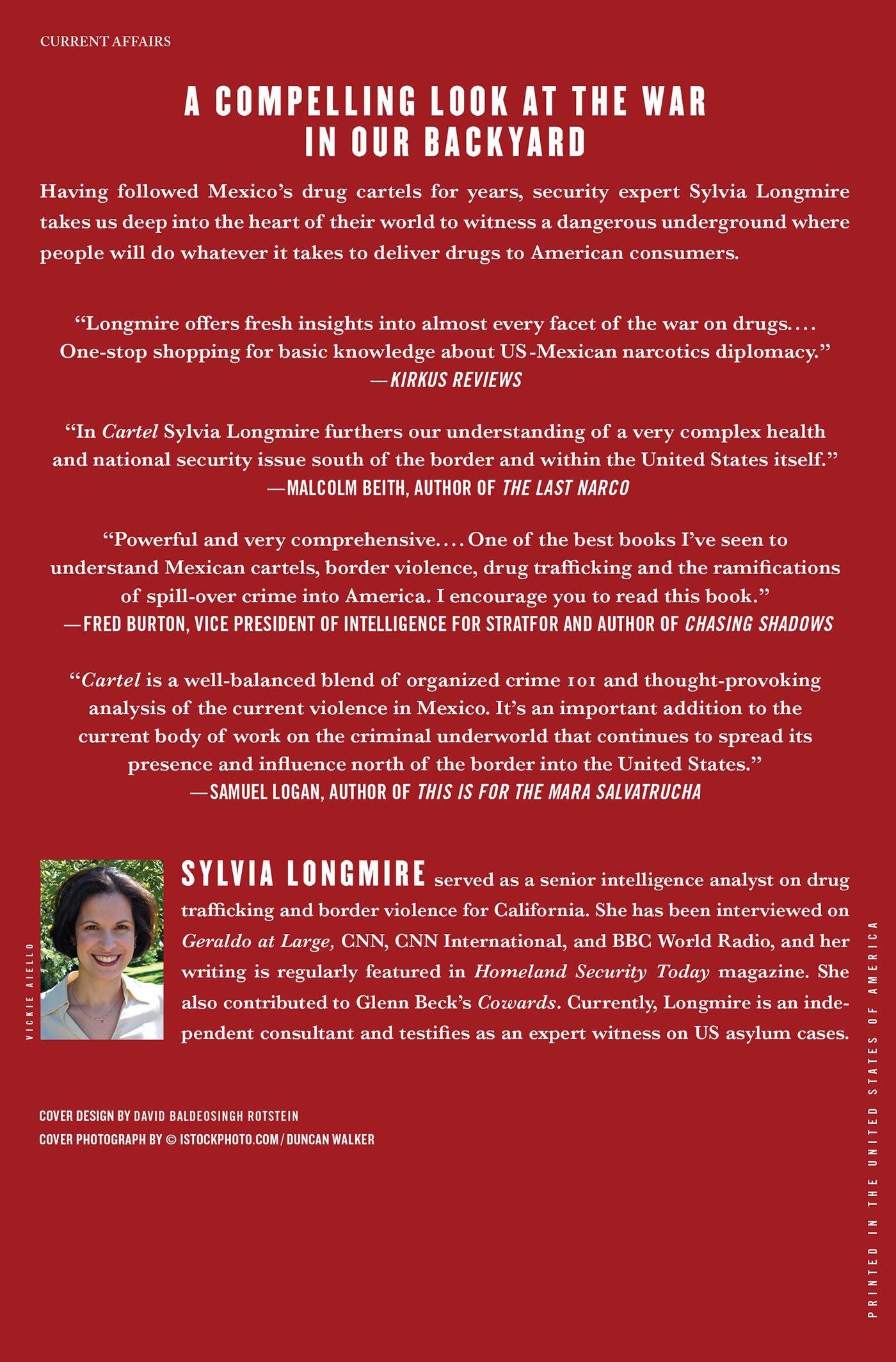 Cartel: Theing Invasion Of Mexico's Drug Wars: Sylvia Longmire:  9781137278692: Amazon: Books