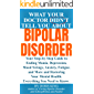 What Your Doctor Didn't Tell You About Bipolar Disorder: Your Step-by-Step Guide to Ending Mania, Depression, Mood…