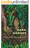 Dark Horses: A Tale of the Arkadian Terror