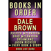 Dale Brown Books in Order: Patrick McLanahan series, Brad McLanahan series, Dreamland series, Jason Richter series, all…