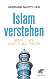 Islam verstehen: Geschichte, Kultur und Politik