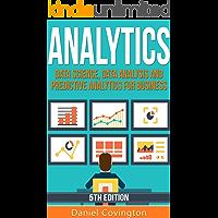Analytics: Data Science, Data Analysis and Predictive Analytics for Business (Predictive Analytics, Predict the Future, Analytics Marketing, Big Data Analytics, Data Analytics, Decision Analysis)
