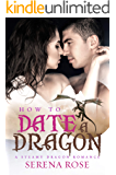 How To Date A Dragon (Paranormal Dragon Romance Book 1)
