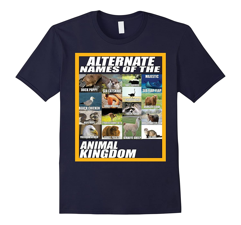 Alternate Names Of The Animal Kingdom - Meme Shirt-TH