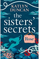 The Sisters' Secrets: Rose (The Sisters' Secrets, Book 1) Kindle Edition