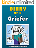 Diary of a Griefer [An Unofficial Minecraft Book] (Crafty Tales Book 17)