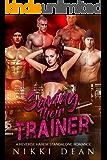 Saving Their Trainer: A Reverse Harem Romance Novella (Tumblr-Inspired Reverse Harem Romance Book 1)