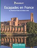 Escapades en France : 52 propositions de week-end