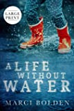 A Life Without Water (Large Print)
