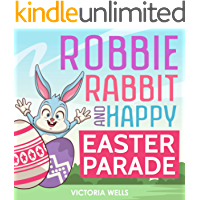 Robbie Rabbit and Happy Easter Parade (Easter Story for Kids, Easter Bunny, Happy Easter, Easter)