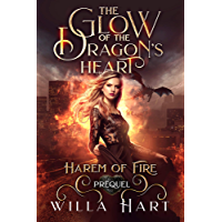 The Glow of the Dragon's Heart: A Reverse Harem Paranormal Fantasy Romance Prequel (Harem of Fire Book 0) (English Edition)