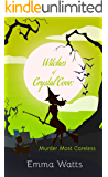 Witches of Crystal Cove: Murder Most Careless Book 16 (A Witch Cozy Mystery)