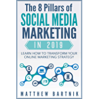 The 8 Pillars of Social Media Marketing in 2019: Learn How to Transform Your Online Marketing Strategy For Maximum Growth with Minimum Investment. Facebook, ... Youtube, Instagram +More (English Edition)