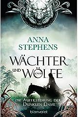 Wächter und Wölfe - Die Auferstehung der Dunklen Dame: Roman (German Edition) Kindle Edition