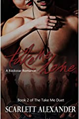 Take Me Home: A Rock Star Romance (Take Me Duet Book 2) Kindle Edition