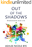 Out of the Shadows (Shadowlands Book 1)