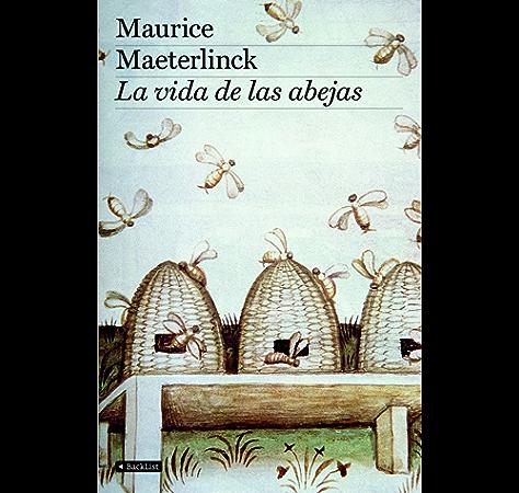 La vida de las abejas eBook: Maeterlinck, Maurice: Amazon.es: Tienda Kindle