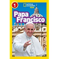 National Geographic Readers: Papa Francisco (Pope Francis) (Readers Bios) (Spanish Edition)