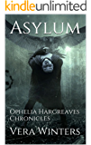 Asylum: Ophelia Hargreaves Chronicles