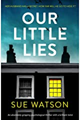 Our Little Lies: An absolutely gripping psychological thriller with a brilliant twist Kindle Edition