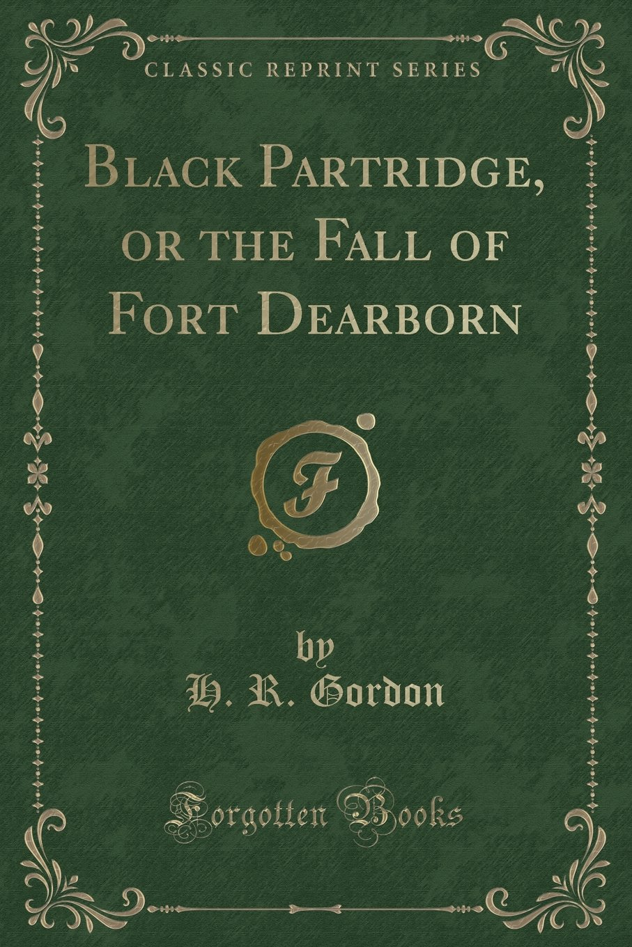 Read Online Black Partridge, or the Fall of Fort Dearborn (Classic Reprint) pdf epub
