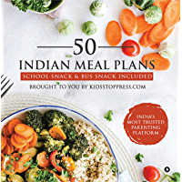 50 Indian Meal Plans : School Snack & Bus Snack Included (English Edition)