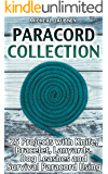 Paracord Collection: 25 Projects with Knife, Bracelet, Lanyards, Dog Leashes and Survival Paracord Using: (Paracord Knots, Survival Gear)
