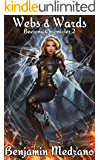 Webs & Wards (Beesong Chronicles Book 2)