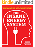 The Insane Energy System: Activate Untapped Brain Energy To Work Faster, Remember More, And Accelerate Your Learning - OUTWIT & OUTSMART LAZINESS