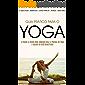 YOGA: Como Começar Hoje a Praticar Yoga e Colher todos os Seus Benefícios
