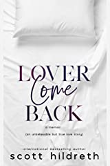 LOVER COME BACK: An Unbelievable But True Love Story