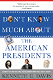 Don't Know Much About® the American Presidents (Don't Know Much About.(Hardcover))