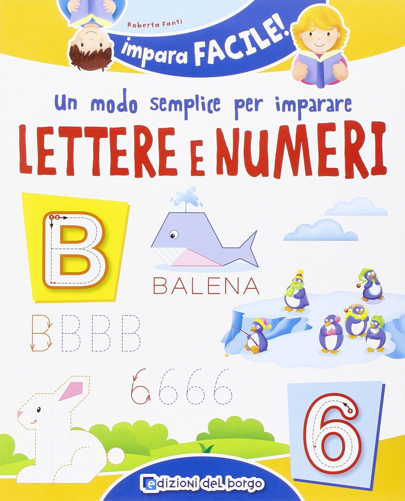 Eccezionale Un modo semplice per imparare lettere e numeri: Amazon.it: Roberta  HY33