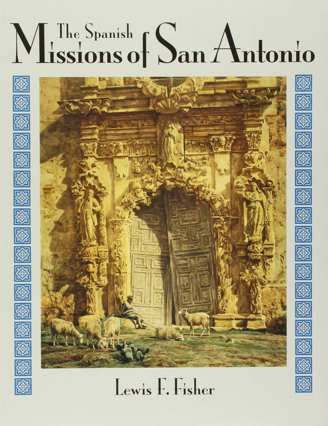 The Spanish Missions of San Antonio