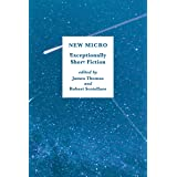 New Micro: Exceptionally Short Fiction