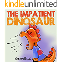 The Impatient Dinosaur: (Kids Books about Feelings, Emotions, Anger Management, Ages 3 5, Preschool)