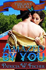 Amazed by You (Tuscany, Texas Book 4) Kindle Edition