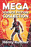 The Henry Kuttner Mega Science Fiction Collection (Mega Collection Book 6)