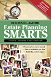 Estate Planning Smarts: 4th Edition: A Practical, User-Friendly, Action-Oriented Guide