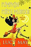 Pumpkin Patch Murder (Wicked Good Mystery Series Book 7)