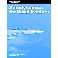 Aerodynamics for Naval Aviators: NAVWEPS 00-80T-80 (ASA FAA Handbook Series)