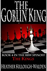The Goblin King (The Kings Book 4) Kindle Edition