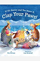 If It's Snowy and You Know It, Clap Your Paws! Hardcover