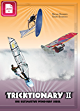 Tricktionary II - Die ultimative Windsurf Bibel - Deutsche Ausgabe