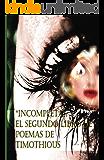 """""""Incompleta"""":: EL SEGUNDO LIBRO DE POEMAS DE TIMOTHIOUS"""